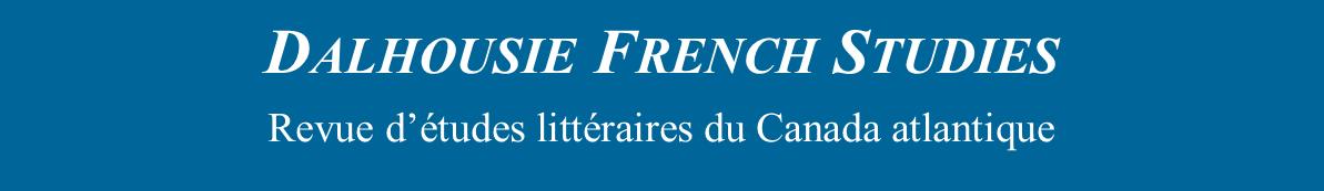 Dalhousie French Studies - Revue d'études littéraires du Canada atlantique